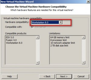 Choose Workstation 8 for Virtual Machine Hardware Compatibilty